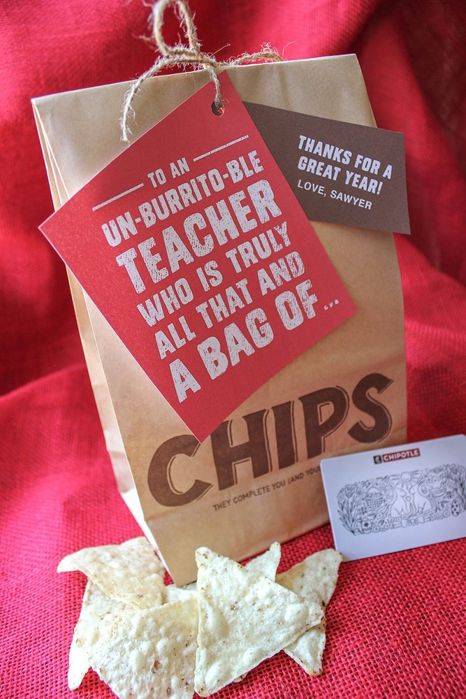Creative Chipotle Teacher Appreciation Gift Idea, all that and a bag of  chips, un